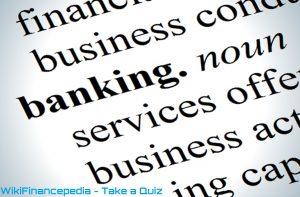 wikifinancepedia-finance-quiz-banking-and-financial-services-module